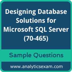 70-465 Dumps Free, 70-465 PDF Download, Designing Database Solutions for Microsoft SQL Server Dumps Free, Designing Database Solutions for Microsoft SQL Server PDF Download, Designing Database Solutions for Microsoft SQL Server Certification, 70-465 Free Download, 70-465 VCE, Designing Database Solutions for Microsoft SQL Server Certification Dumps, 70-465 Exam Questions PDF