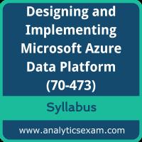 70-473 Syllabus, 70-473 PDF Download, Microsoft 70-473 Dumps, Designing and Implementing Microsoft Azure Data Platform Dumps PDF Download, Designing and Implementing Cloud Data Platform Solutions PDF Download