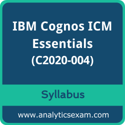 C2020-004 Syllabus, C2020-004 PDF Download, IBM C2020-004 Dumps, IBM Cognos ICM Essentials Dumps PDF Download, IBM Certified Specialist - Cognos ICM Essentials PDF Download