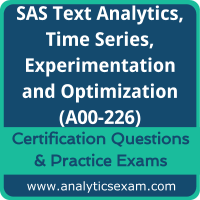 SAS Text Analytics, Time Series, Experimentation and Optimization (A00-226) Prem