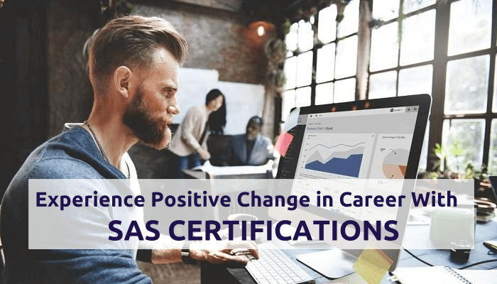 What Positive Change SAS Certification Can Bring To Your
