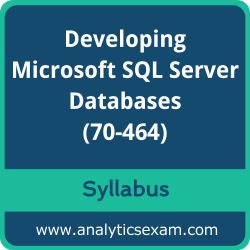 70-464 Syllabus, 70-464 PDF Download, Microsoft 70-464 Dumps, Developing Microsoft SQL Server Databases Dumps PDF Download, Developing Microsoft SQL Server Databases PDF Download