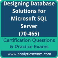 70-465 Dumps Free, 70-465 PDF Download, Designing Database Solutions for Microsoft SQL Server Dumps Free, Designing Database Solutions for Microsoft SQL Server PDF Download, 70-465 Certification Dumps, 70-465 VCE, Designing Database Solutions for Microsoft SQL Server Certification Dumps, 70-465 Exam Questions PDF