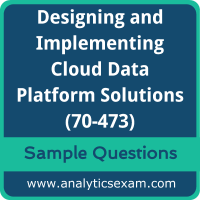 70-473 Dumps Free, 70-473 PDF Download, Designing and Implementing Microsoft Azure Data Platform Dumps Free, Designing and Implementing Microsoft Azure Data Platform PDF Download, 70-473 Free Download