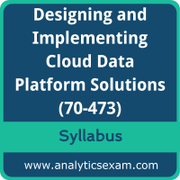 70-473 Syllabus, 70-473 PDF Download, Microsoft 70-473 Dumps, Designing and Implementing Microsoft Azure Data Platform Dumps PDF Download, Designing and Implementing Cloud Data Platform Solutions PDF Download