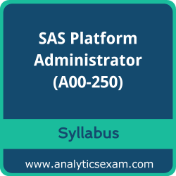 A00-250 Syllabus, A00-250 PDF Download, SAS A00-250 Dumps, SAS Platform Administrator PDF Download, SAS Certified Platform Administrator for SAS 9 Certification