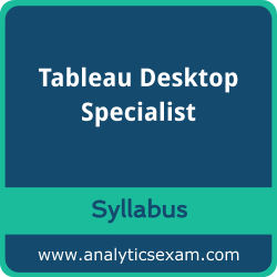 Desktop Specialist Syllabus, Desktop Specialist PDF Download, Tableau Desktop Specialist Dumps, Tableau Desktop Specialist Dumps PDF Download, Tableau Desktop Specialist PDF Download